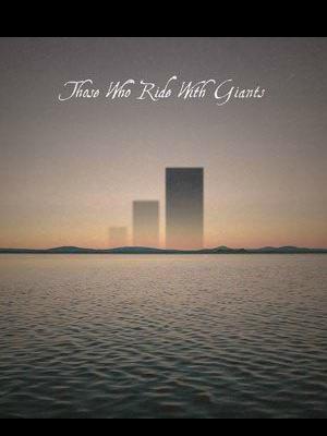 آثار دوز هو راید وید جاینتس - Those Who Ride with Giants