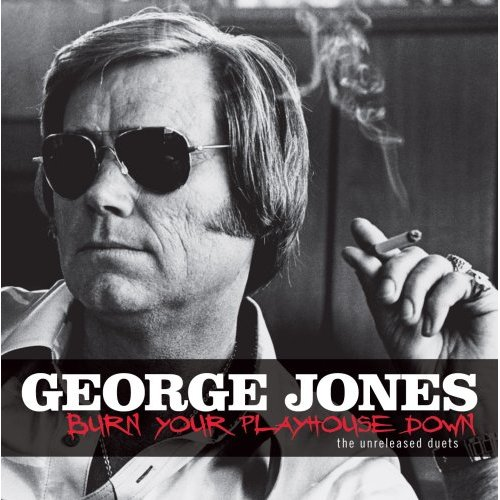آلبوم Burn Your Playhouse Down اثر George Jones