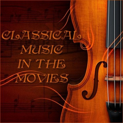 آلبوم Classical Music In The Movies اثر Various Artists