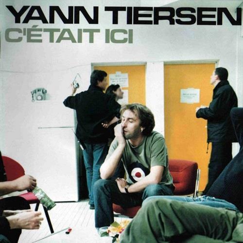 آلبوم C'était ici اثر Yann Tiersen