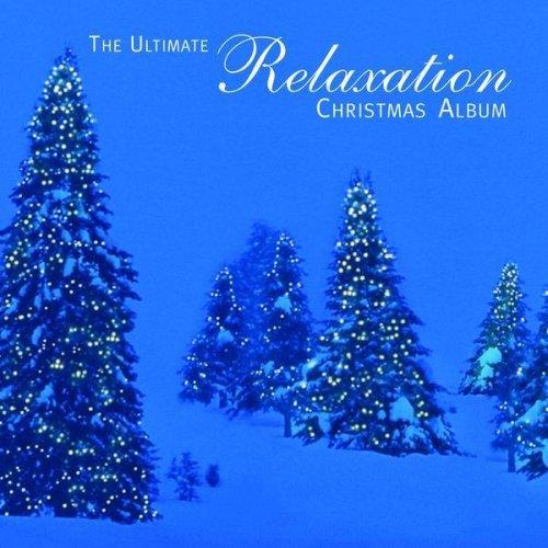 آلبوم The Ultimate Relaxation Christmas Album I اثر Various Artists