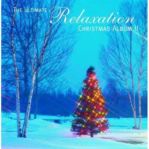 آلبوم The Ultimate Relaxation Christmas Album II اثر Various Artists