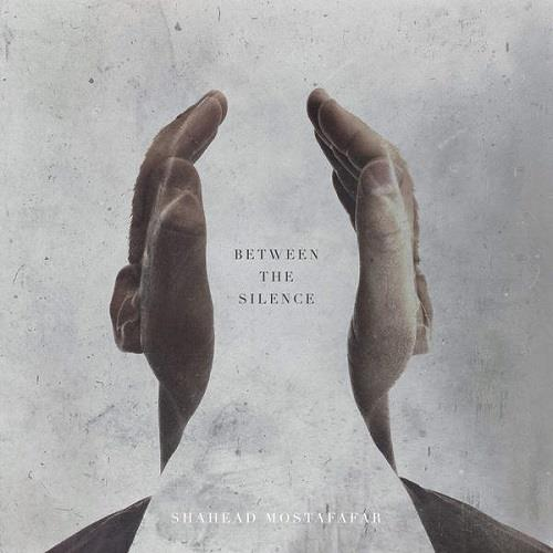 آلبوم Between the Silence اثر Shahead Mostafafar