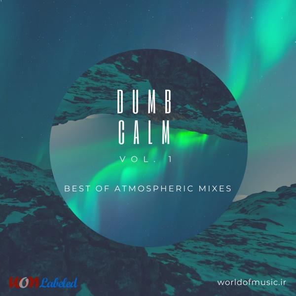 دانلود آلبوم موسیقی Dumb Calm - Atmospheric Mix, Vol. 1