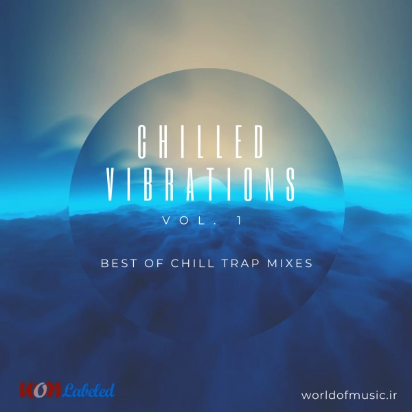 آلبوم Chilled Vibrations - Chill Trap Mix, Vol. 1 اثر Various Artists