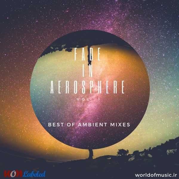آلبوم Fade in Aerosphere - Ambient Mix, Vol. 1 اثر Various Artists