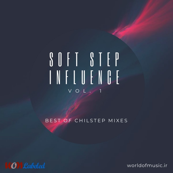آلبوم Soft Step Influence - Chillstep Mix, Vol. 1 اثر Various Artists