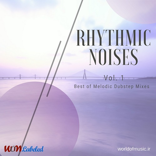 دانلود آلبوم موسیقی Rhytmic Noises - Melodic Dubstep Mix, Vol. 1