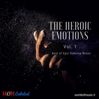 آلبوم Heroic Emotions - Epic Dubstep Mix, Vol. 1 اثر Various Artists