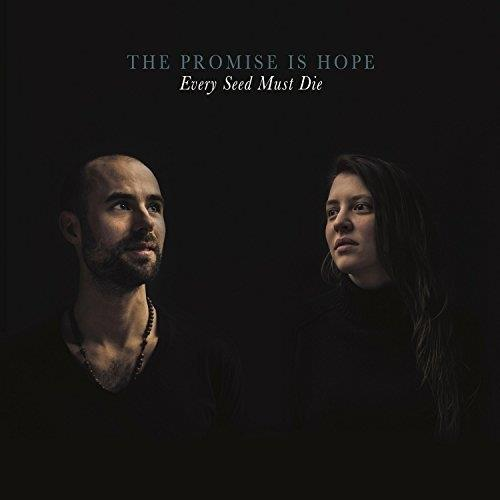 آلبوم Every Seed Must Die اثر The Promise Is Hope