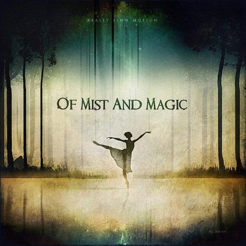 دانلود آلبوم موسیقی Really-Slow-Motion-Of-Mist-and-Magic