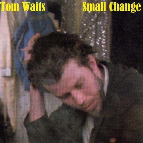 آلبوم Small Change اثر Tom Waits