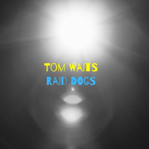 آلبوم Rain Dogs اثر Tom Waits