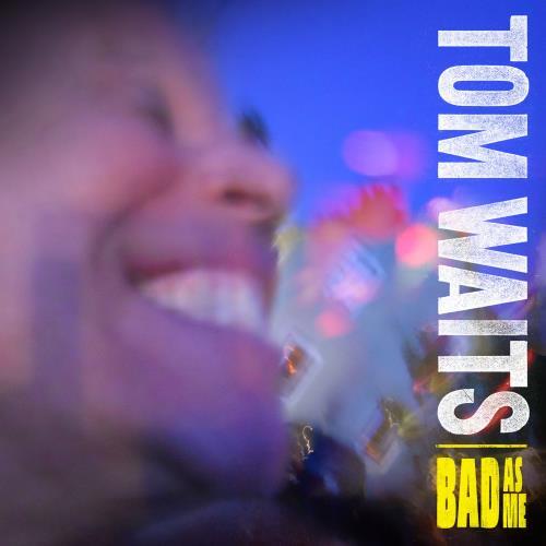 آلبوم Bad As Me اثر Tom Waits