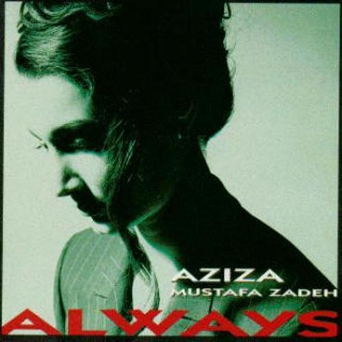 دانلود آلبوم موسیقی Aziza-Mustafa-Zadeh-Always