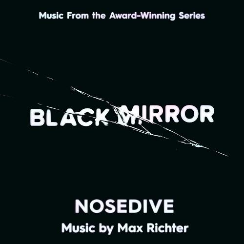 آلبوم Black Mirror - Nosedive اثر Max Richter
