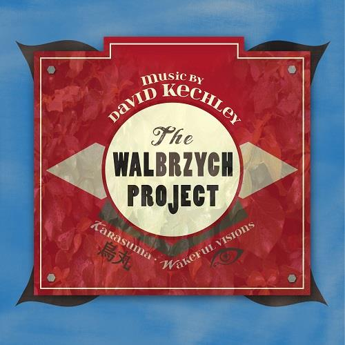 آلبوم The Walbrzych Project; Music by David Kechley اثر David Kechley