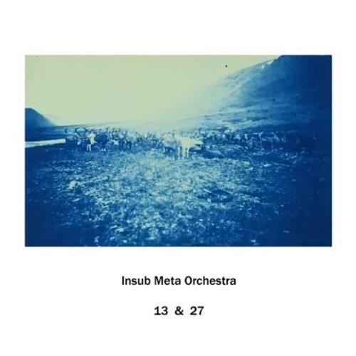 آلبوم Insub Meta Orchestra - 13 & 27 اثر Insub Meta Orchestra