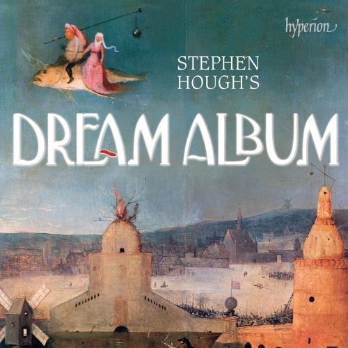 آلبوم Stephen Hough's Dream Album اثر Stephen Hough