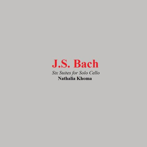 دانلود آلبوم J.S. Bach: Six Suites for Solo Cello اثر Natalia Khoma