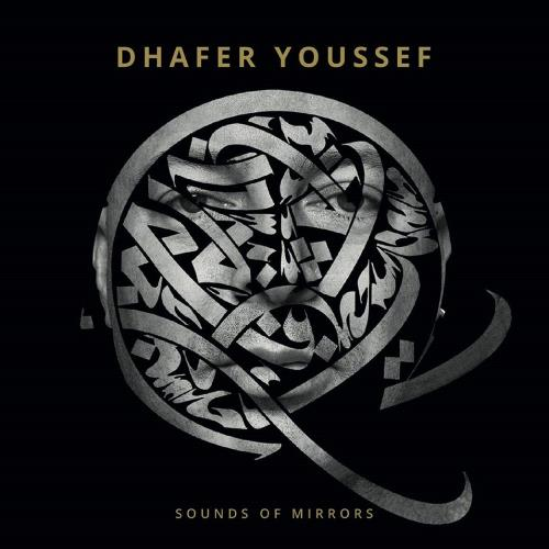 آلبوم Sounds of Mirrors اثر Dhafer Youssef