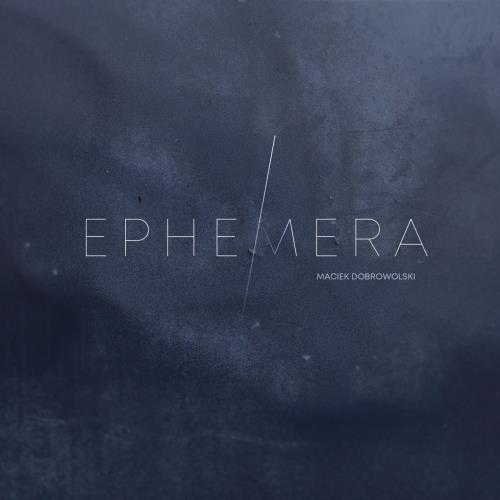 دانلود آلبوم موسیقی maciek-dobrowolski-ephemera