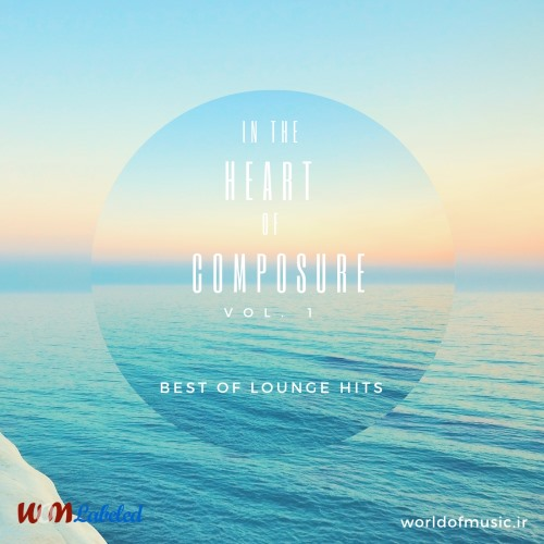 آلبوم In the Heart of Composure - Lounge Mix, Vol. 1 اثر Various Artists
