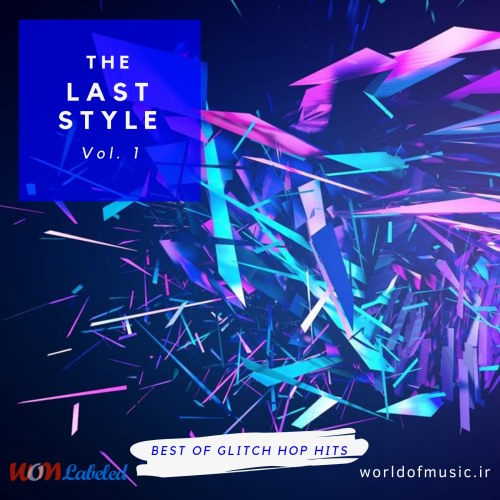 آلبوم The Last Style - Glitch Hop Mix, Vol. 1 اثر Various Artists