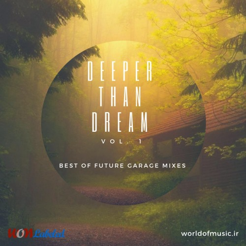 آلبوم Deeper Than Dream - Future Garage Mix, Vol. 1 اثر Various Artists