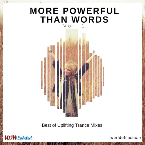 دانلود آلبوم موسیقی wom-more-powerful-than-words-uplifting-trance-mix-Vol-1