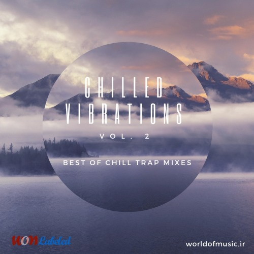 آلبوم Chilled Vibrations - Chill Trap Mix, Vol. 2 اثر Various Artists