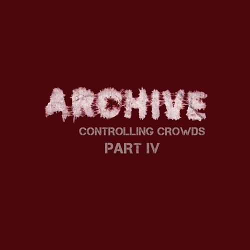 آلبوم Controlling Crowds - Part IV اثر Archive