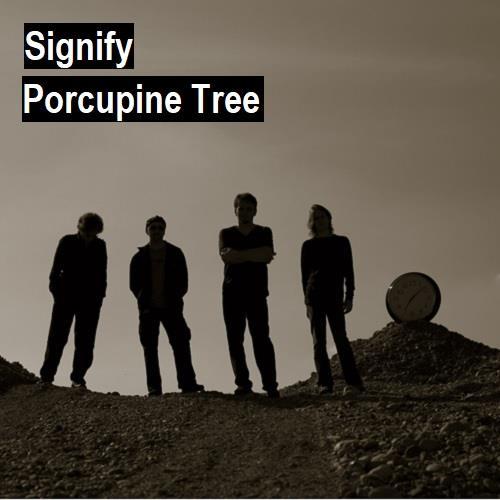 آلبوم Signify اثر Porcupine Tree