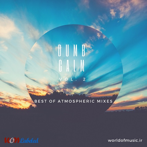 آلبوم Dumb Calm - Atmospheric Mix, Vol. 2 اثر Various Artists