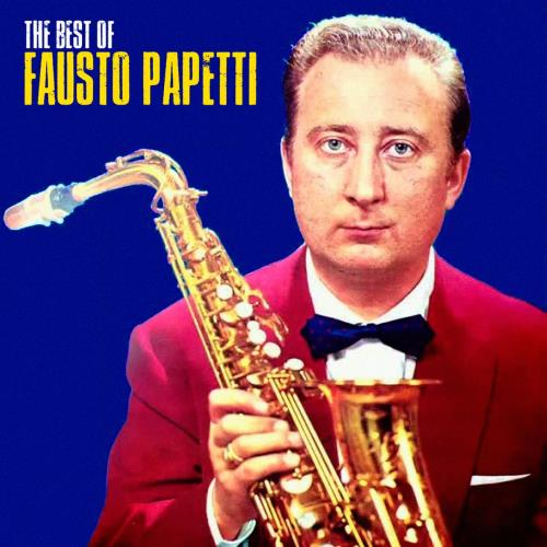 آلبوم Fausto Papetti - The Best Of اثر Fausto Papetti