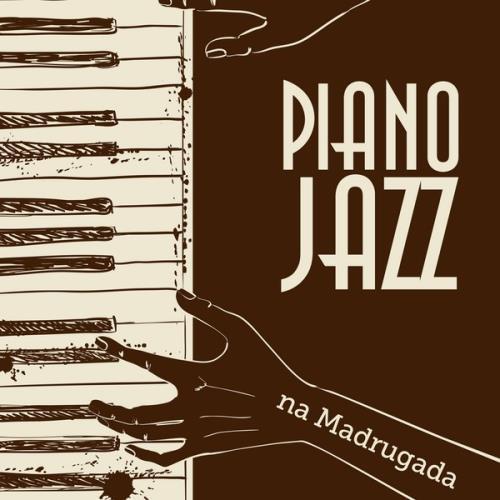 آلبوم Piano Jazz Na Madrugada اثر Various Artists