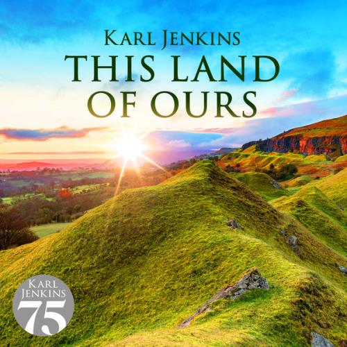 آلبوم This Land of Ours اثر Karl Jenkins