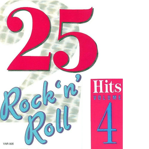 آلبوم 25 Rock'N'Roll Hits - Vol. 4 اثر Various Artists