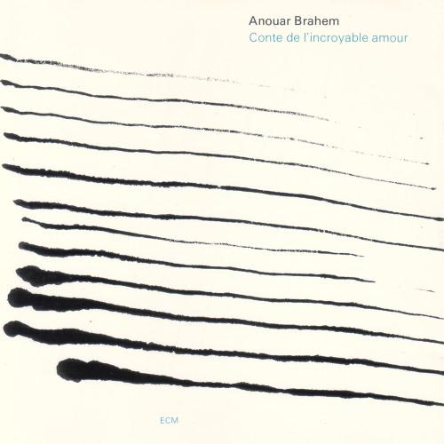 آلبوم Conte de lincroyable Amour اثر Anouar Brahem