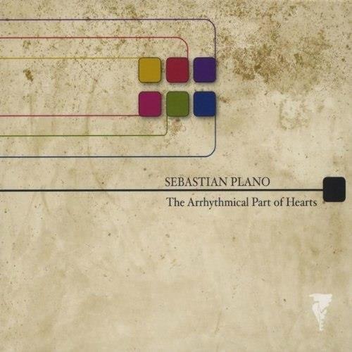 آلبوم Arrhythmical Part of Hearts اثر Sebastian Plano