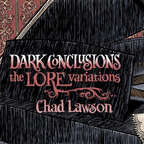 دانلود آلبوم موسیقی chad-lawson-dark-conclusions-the-lore-variations
