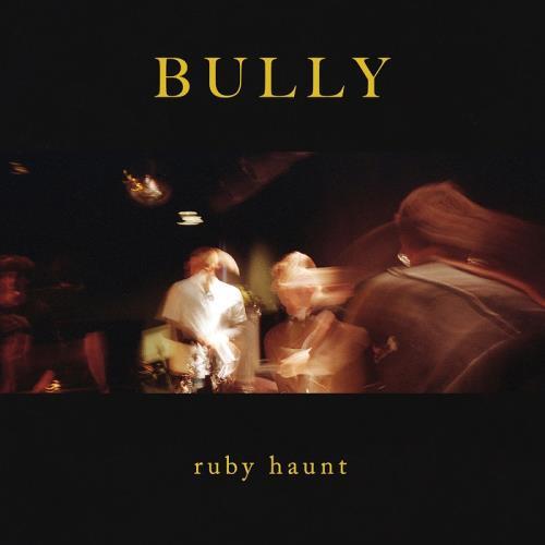 آلبوم Bully اثر Ruby Haunt