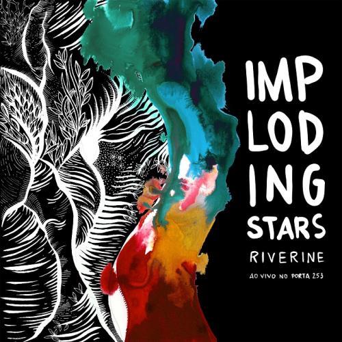 آلبوم Riverine ao vivo no Porta 253 اثر Imploding Stars