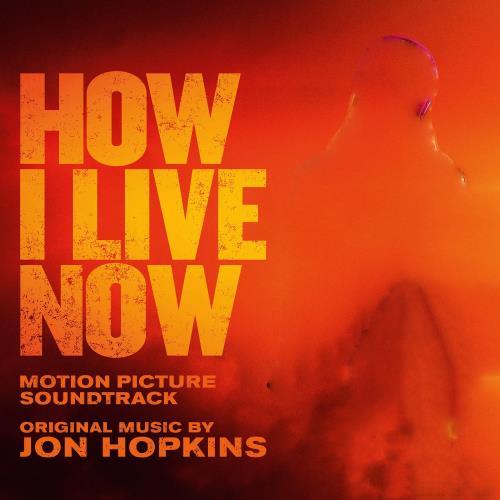 آلبوم How I Live Now اثر Jon Hopkins
