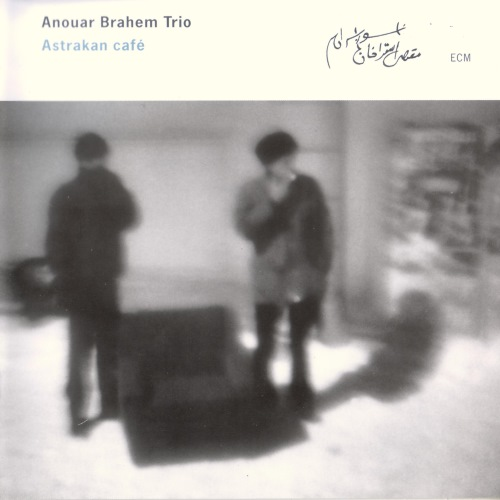 آلبوم Astrakan Cafe اثر Anouar Brahem