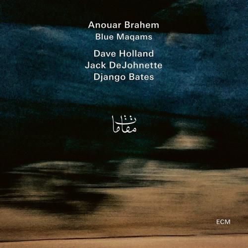 آلبوم Blue Maqams اثر Anouar Brahem