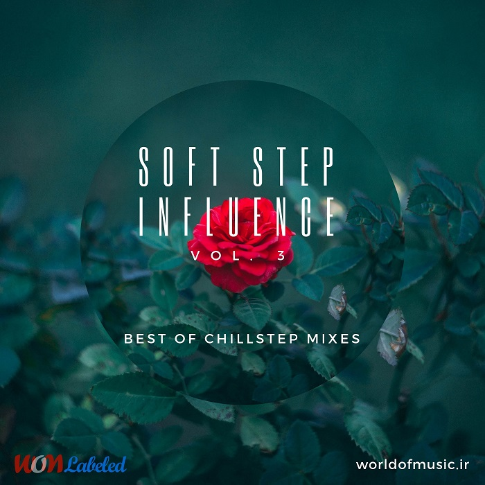 دانلود آلبوم موسیقی Soft Step Influence - Chillstep Mix, Vol. 3