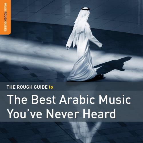 دانلود آلبوم موسیقی the-rough-guide-to-the-best-arabic-music-you-ve-never-heard