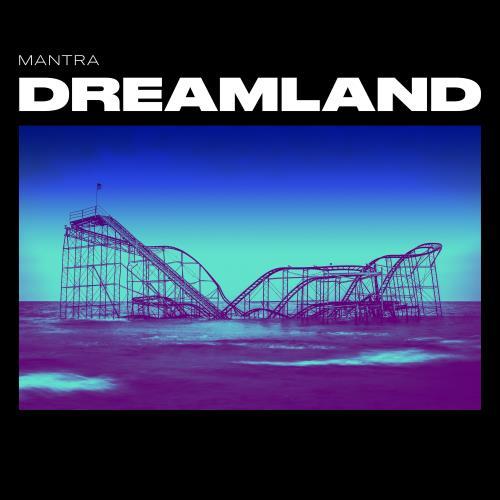 آلبوم Dreamland اثر Mantra