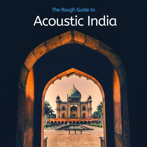 آلبوم The Rough Guide to Acoustic India اثر Various Artists
